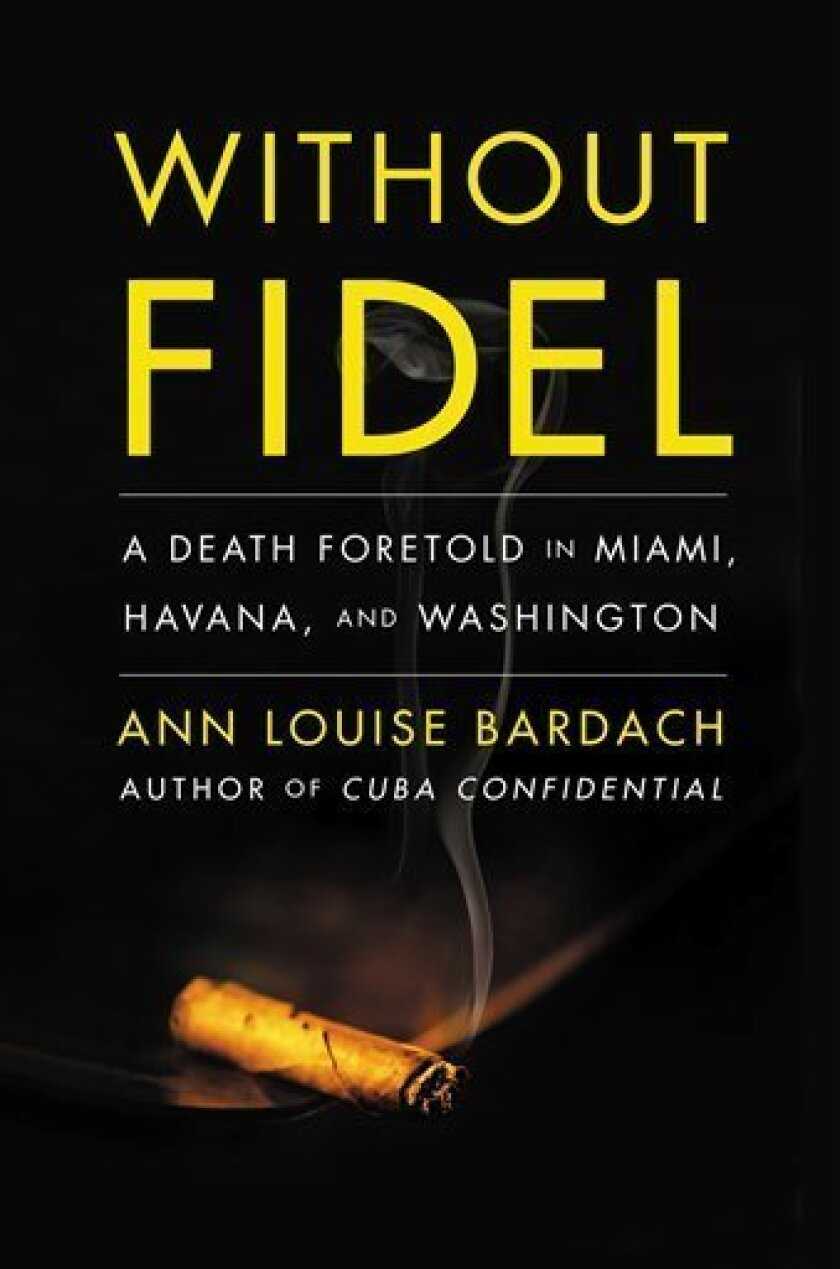 "In this book cover image released by Scribner, ""Without Fidel: A Death Foretold in Miami, Havana, and Washington,"" is shown. (AP Photo/Scribner)"