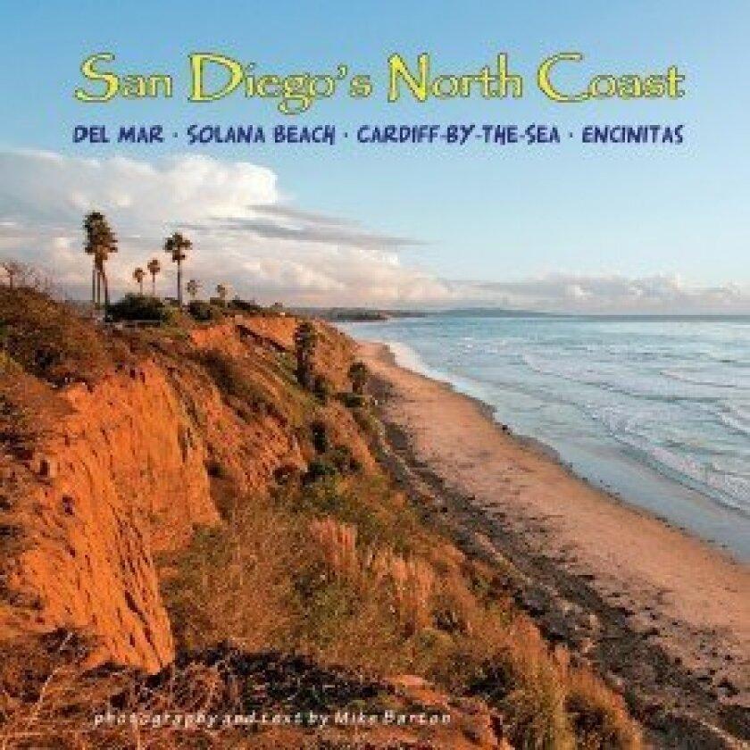"Mike Barton's ""San Diego's North Coast.""  Photo/Mike Barton"