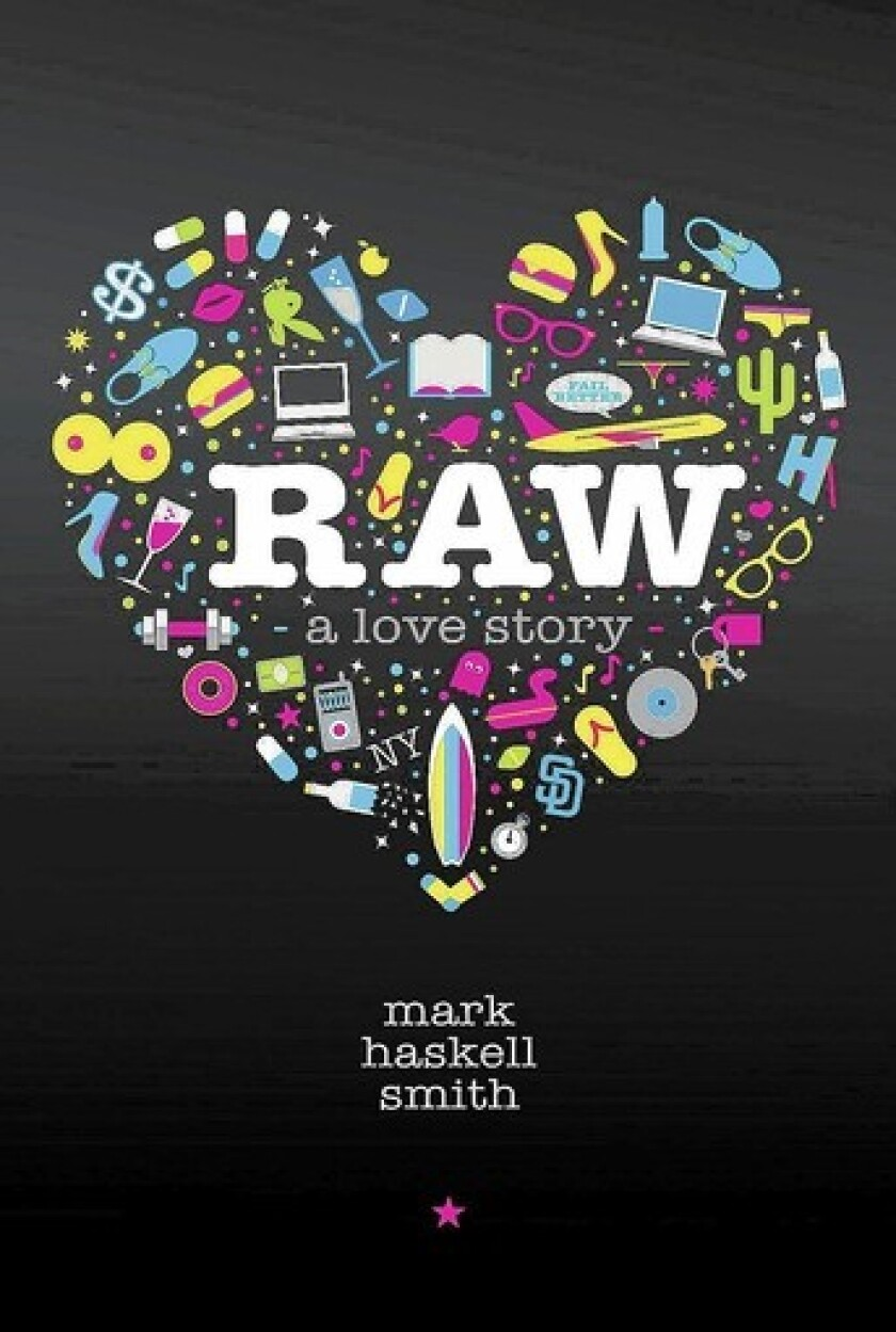 """The cover of """"Raw: A Love Story"""" by author Mark Haskell Smith."""