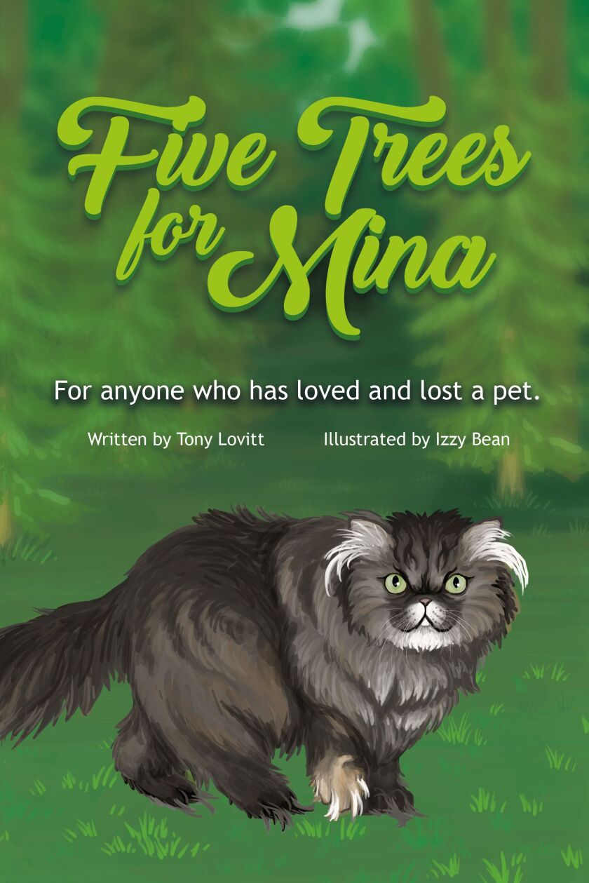 """Five Trees for Mina"" by La Jolla Village resident Tony Lovitt tells about the loss of a beloved pet. He describes the writing as a ""cathartic experience."""