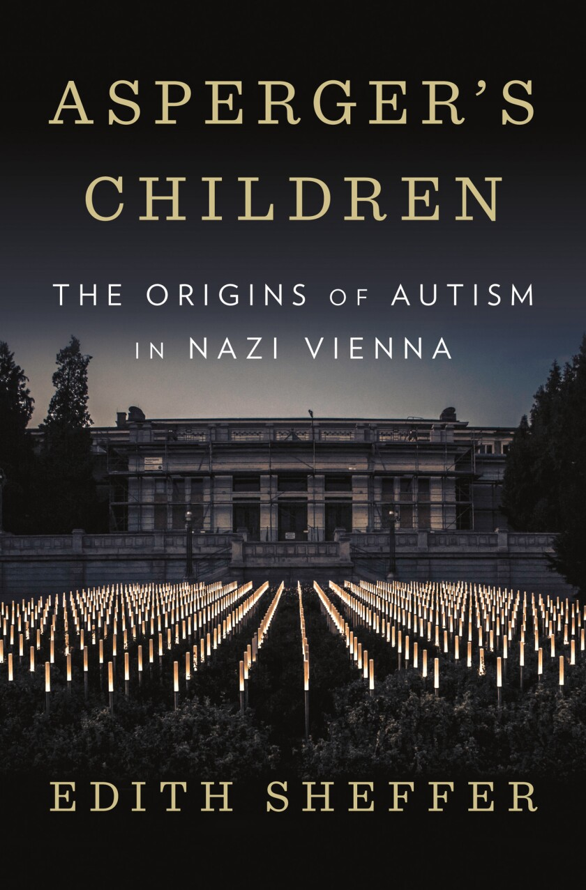 "A book jacket for ""Asperger's Children: The Origins of Autism in Nazi Vienna"" by Edith Sheffer. Cred"