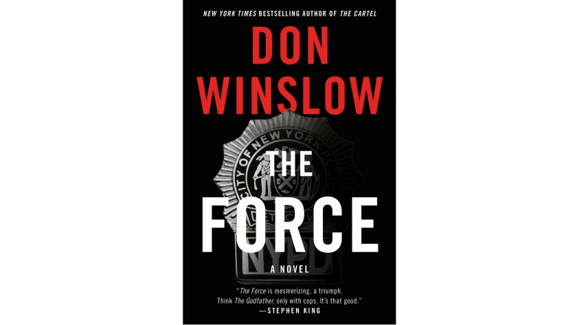 """The Force,"" by Don Winslow."