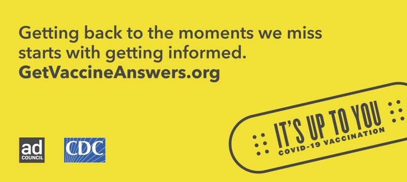An ad reads Getting back to the moments we miss starts with getting informed. GetVaccineAnswers.org