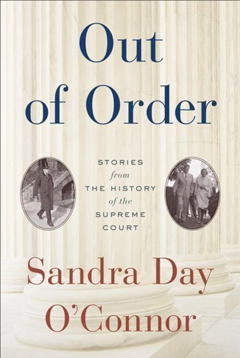 """This book cover image released by Random House shows """"Out of Order: Stories from the History of the Supreme Court,"""" by Sandra Day O'Connor. (AP Photo/Random House)"""