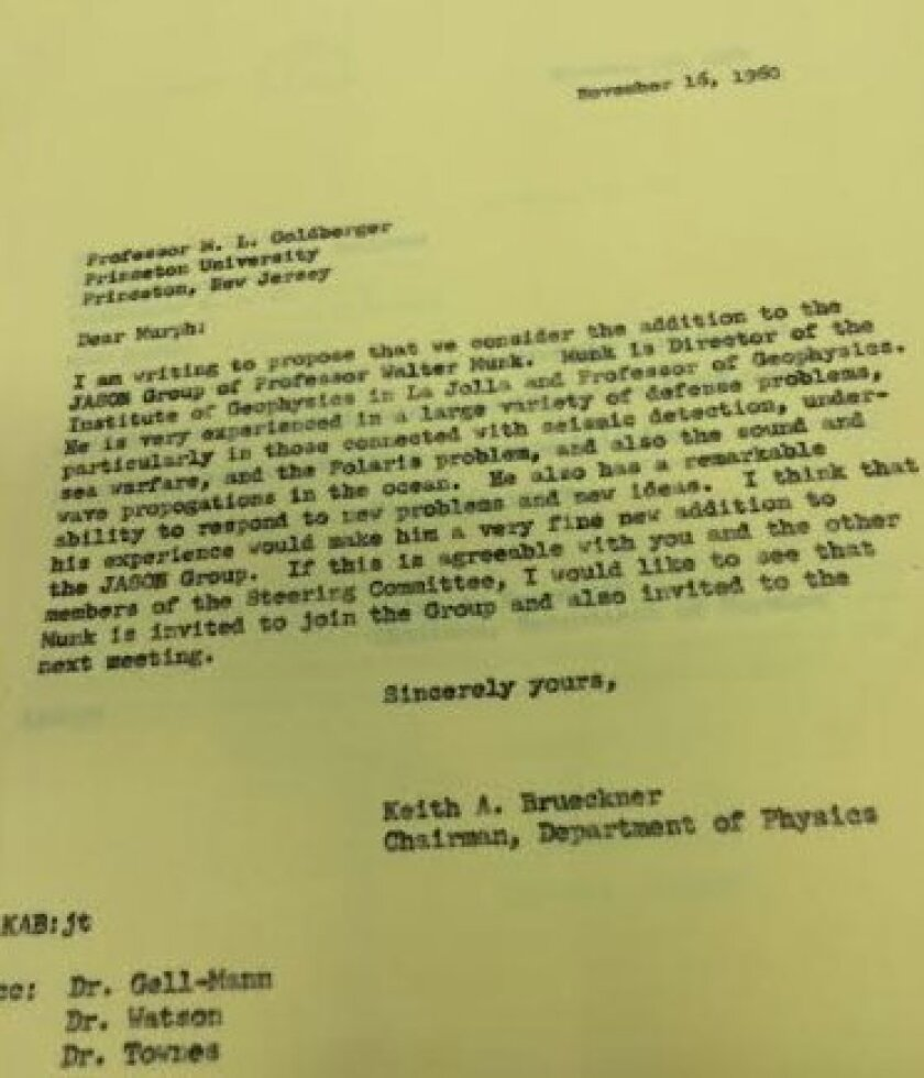 Keith Brueckner wrote to fellow physicist Marvin Goldbergh in November 1960 suggesting that famed Scripps Institution of Oceanography researcher Walter Munk be asked to join The Jasons. Munk accepted, and is still a Jason today.