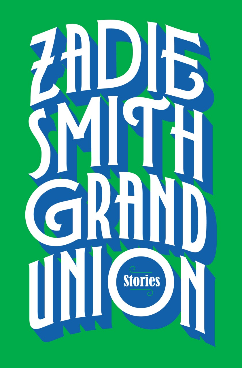 """Grand Union"" by Zadie Smith"