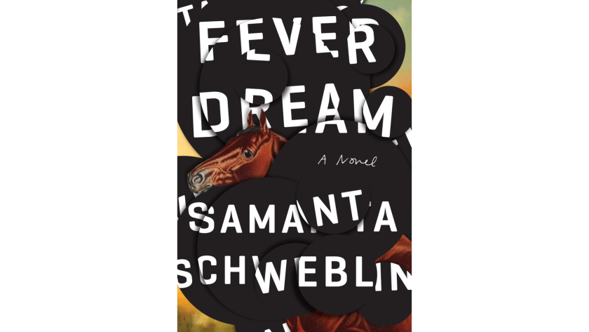 """Fever Dream"" by Samanta Schweblin"