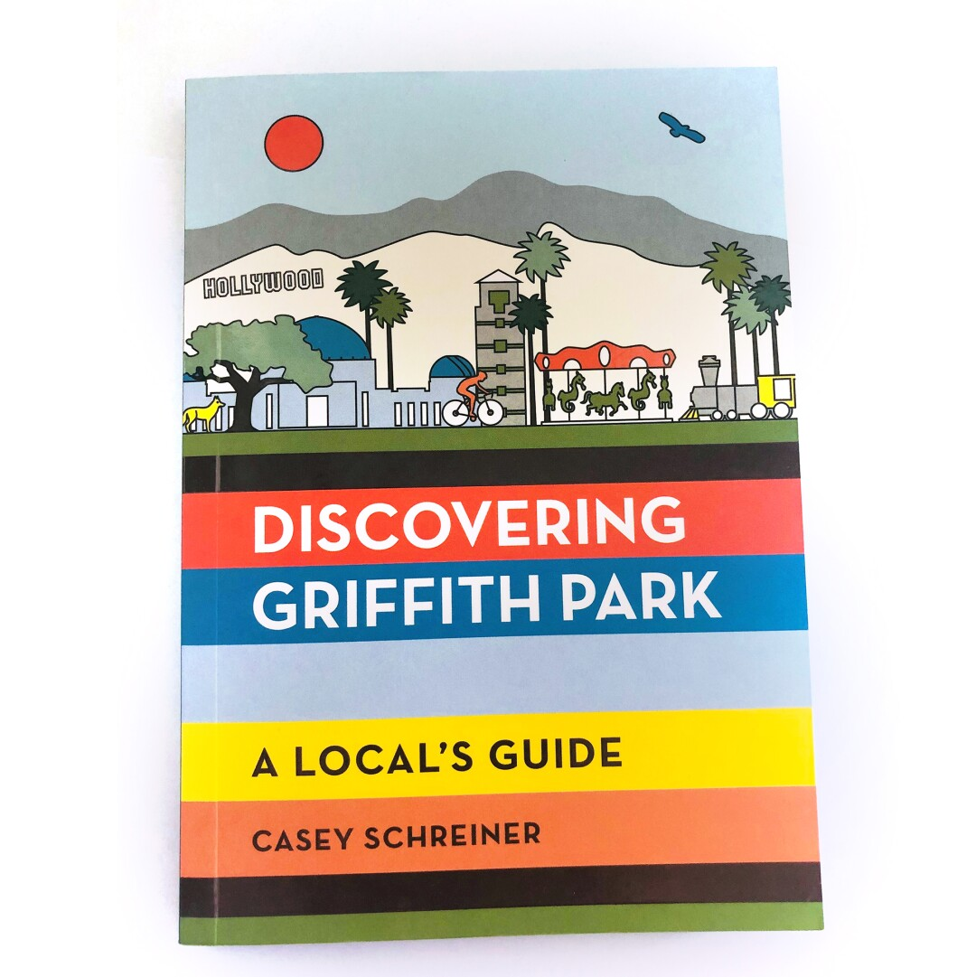 """Discovering Griffith Park: A Local's Guide"" by Modern Hiker's Casey Schreiner"