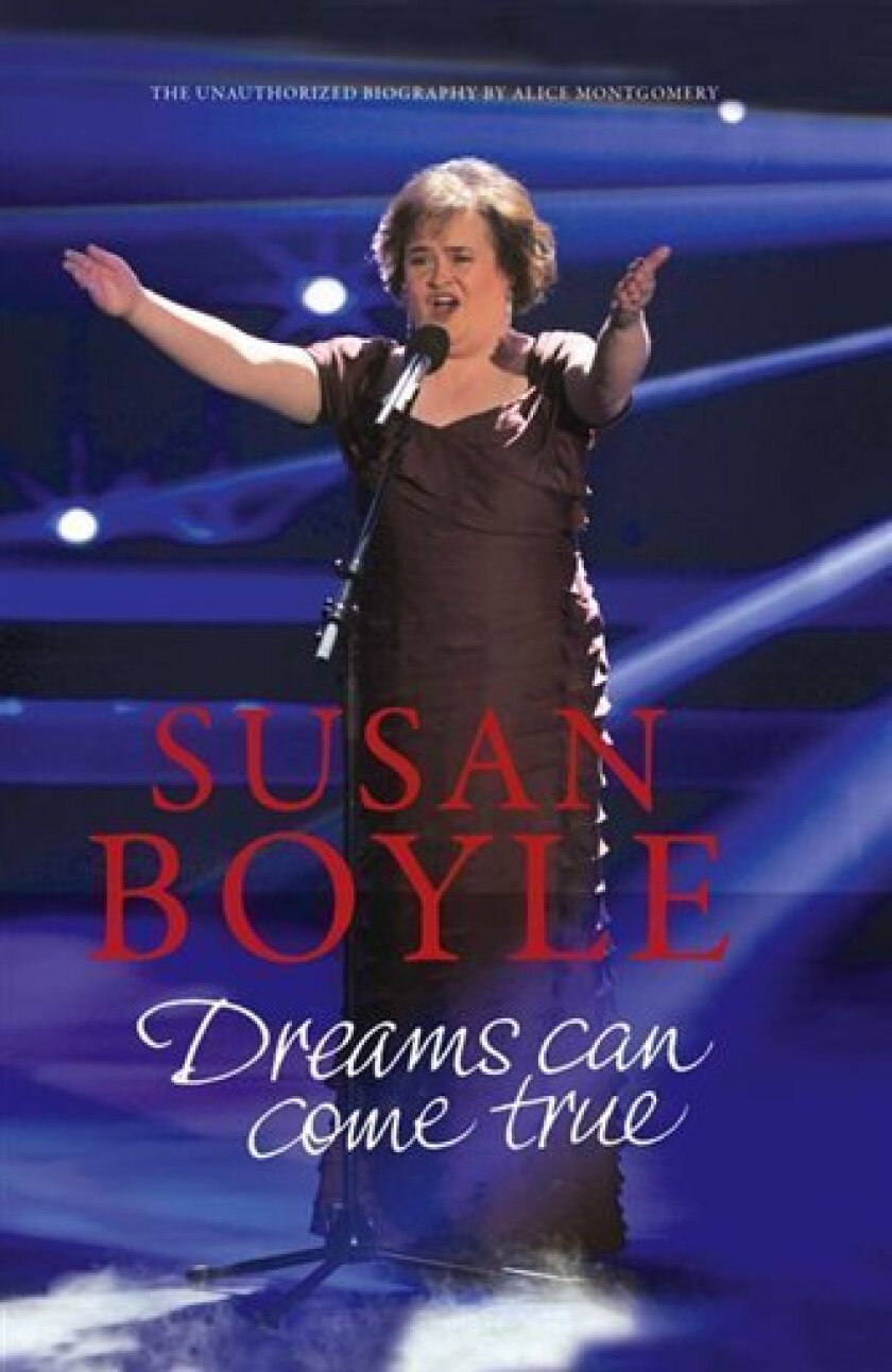 """In this book cover image released by Overlook Press, """"Susan Boyle: Dreams Can Come True,"""" by Alice Montgomery, is shown. (AP Photo/Overlook Press)"""