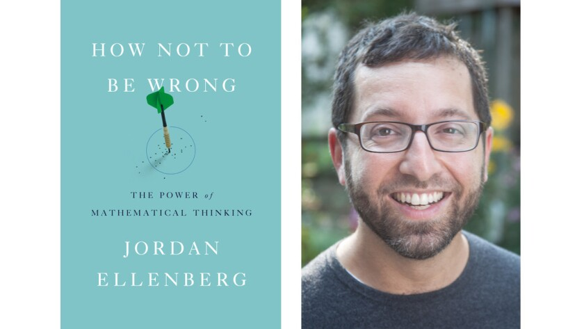 "Jordan Ellenberg and his book, ""How Not To be Wrong."""