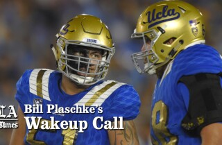 Bill Plaschke's Wakeup Call: UCLA's biggest game of the year