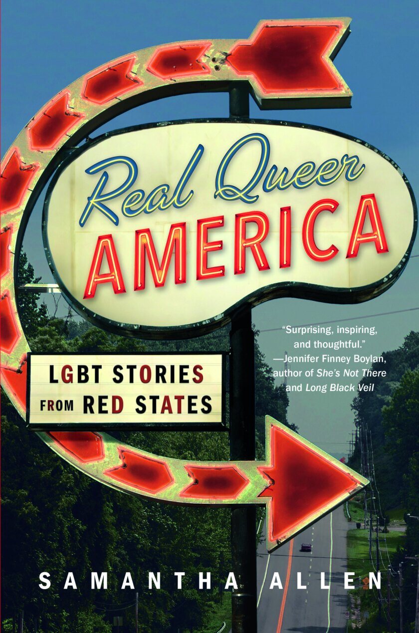 "A book jacket for Samantha Allen's ""Real Queer America: LGBT Stories from Red States."" Credit: Littl"