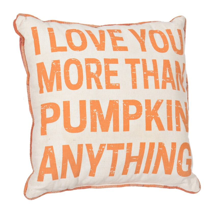 Use your words -and a few seasonal throw pillows: I Love You More Than Pumpkin Anything pillow, $19.
