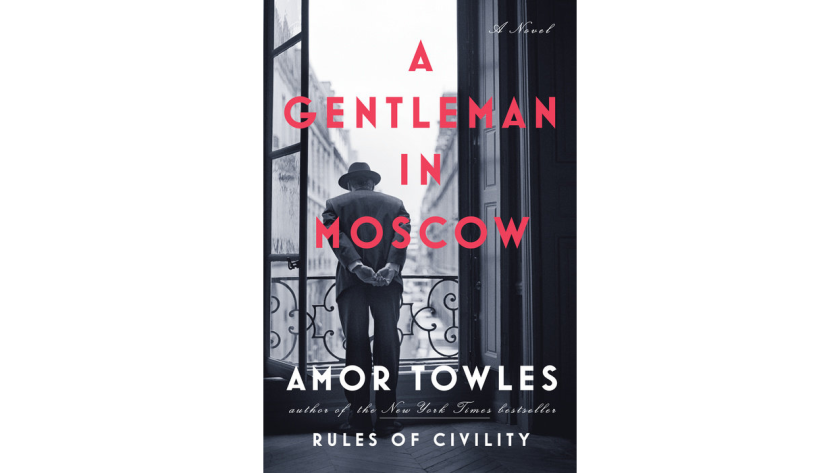 """""""A Gentleman in Moscow"""" by Amor Towles"""