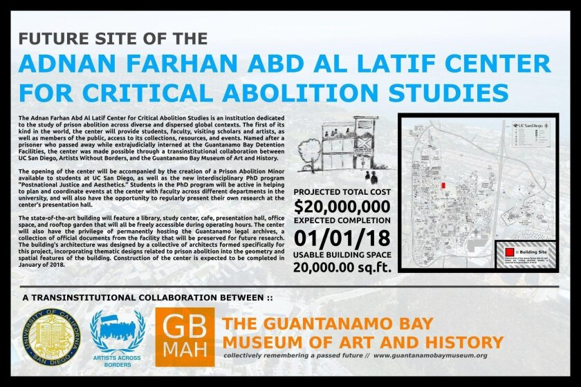 "A banner near Atkinson Hall at UC San Diego claims to be the site of a center for ""critical abolition studies"" scheduled to open in 2018. No such building is planned, and the banner was a promotion for an exhibit on the fictional Guantanamo Bay Museum of Art and History."