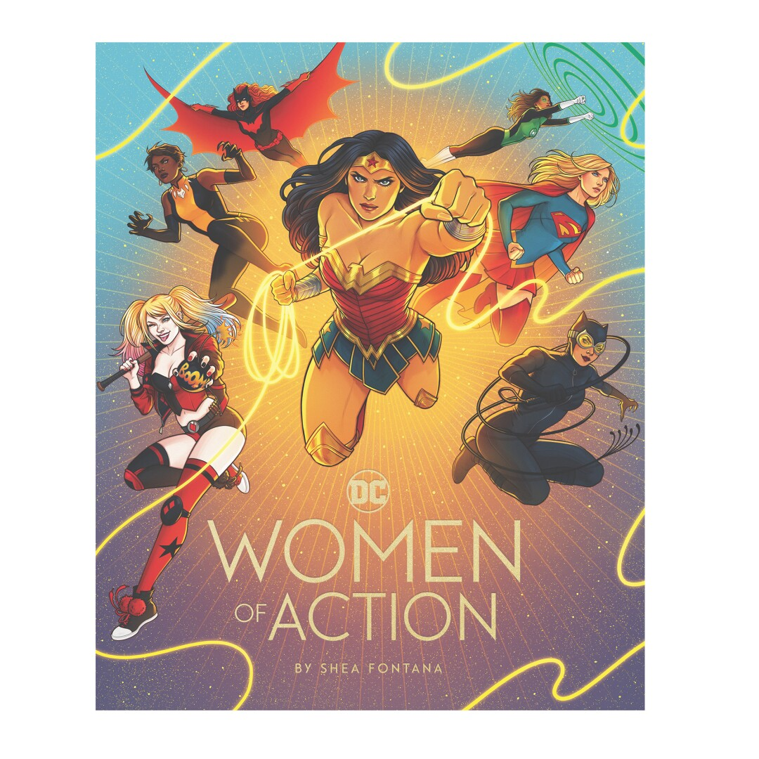 Cover of the book DC: Women of Action by Shea Fontana