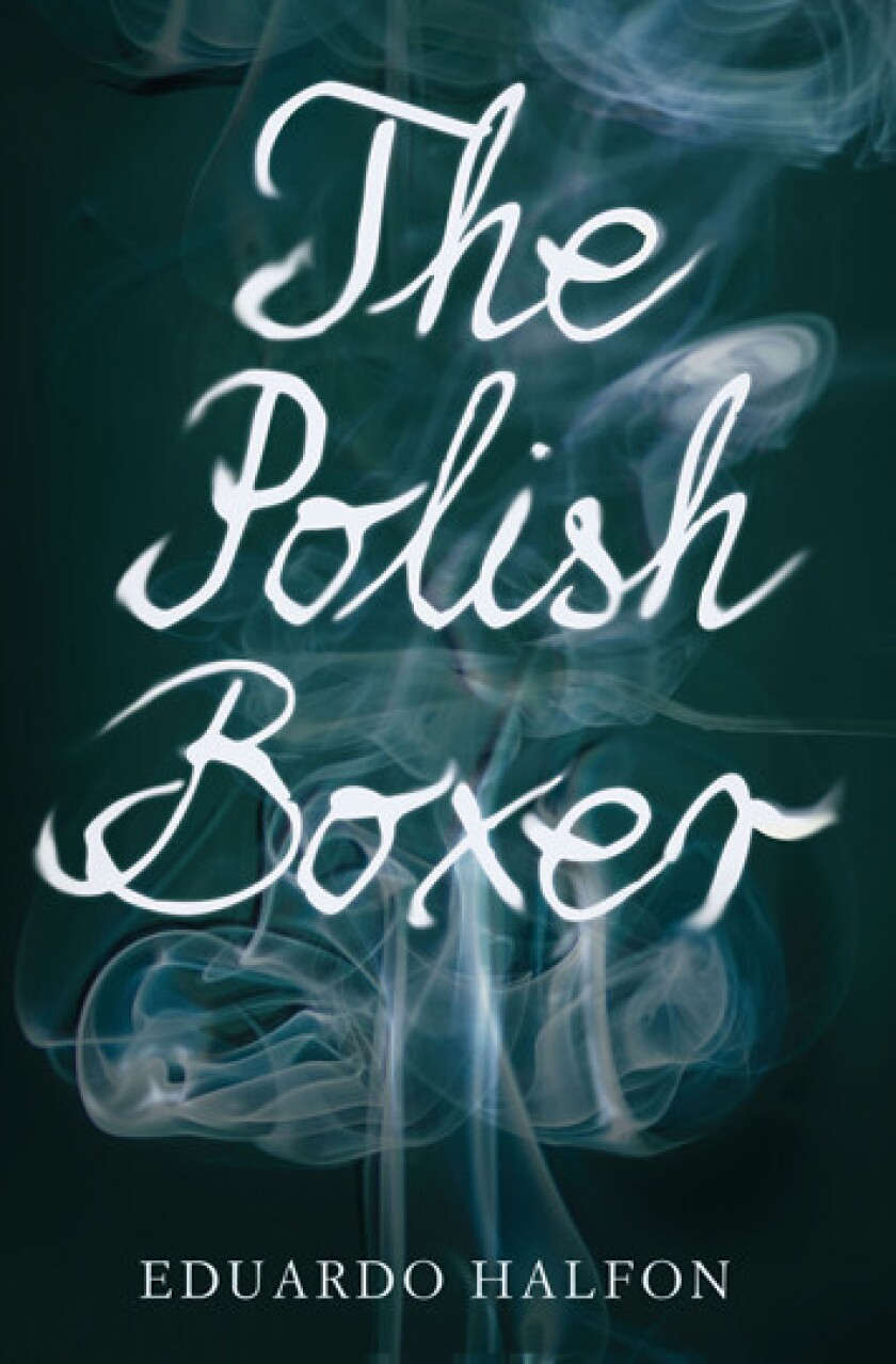 'The Polish Boxer' by author Eduardo Halfon.