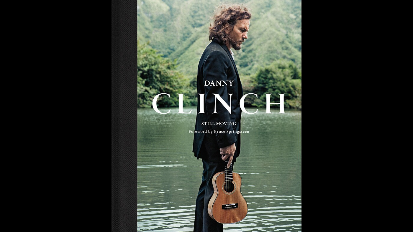 """""""Danny Clinch: Still Moving"""" by Danny Clinch, with foreword by Bruce Springsteen."""