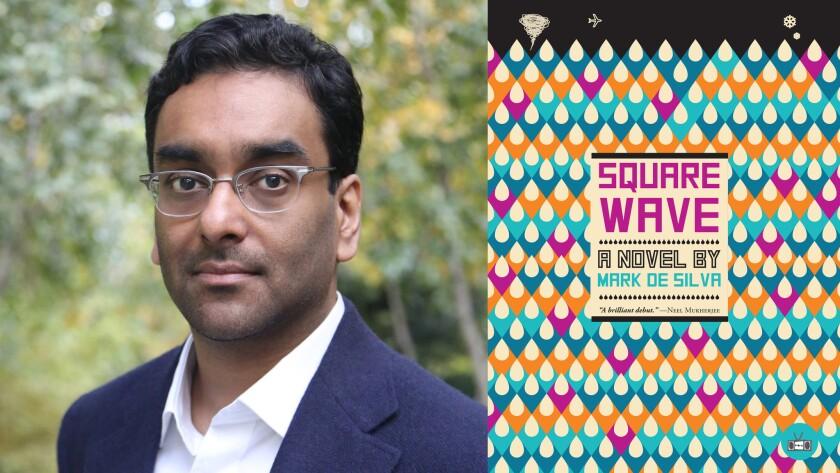 "Mark de Silva and his debut novel, ""Square Wave."""