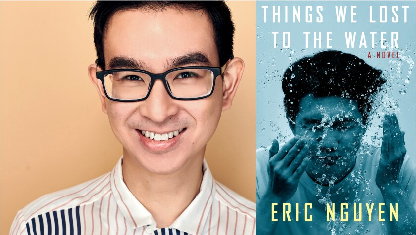 """Author Eric Nguyen and his debut novel, """"Things We Lost to the Water."""""""