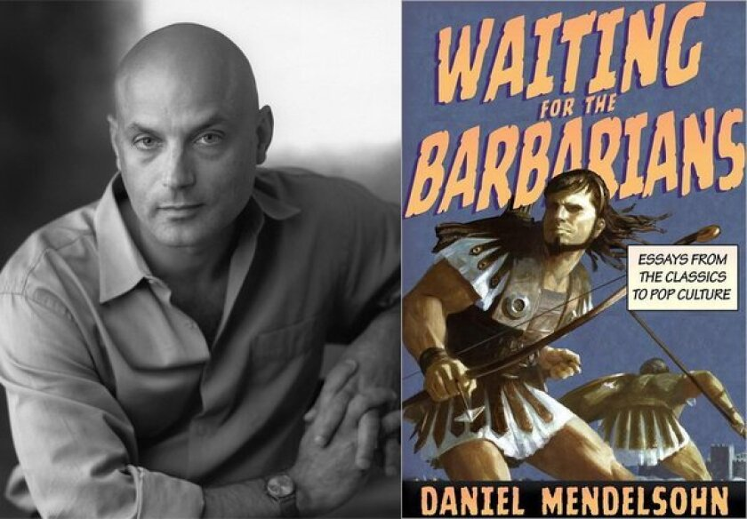 """Daniel Mendelsohn is author of """"Waiting for the Barbarians."""""""