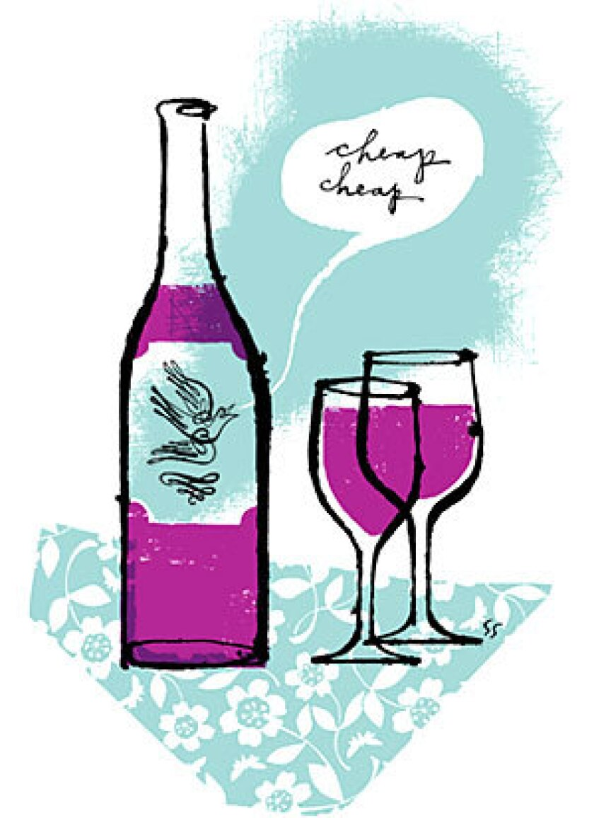 NO WORRIES: Wine doesn't need to be expensive.