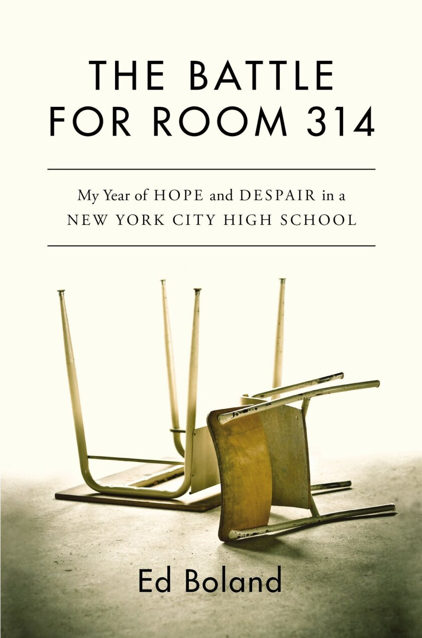 "This book cover image released by Grand Central Publishing shows, ""The Battle for Room 314: My Year of Hope and Despair in a New York City High School,"" by Ed Boland. (Grand Central Publishing via AP)"