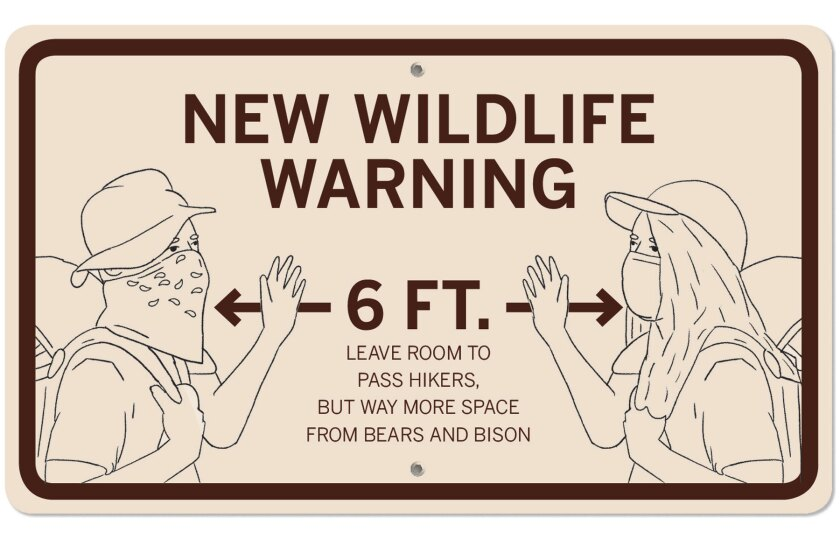 New wildlife warning. Six-feet. Leave room to pass hikers but way more space from bears and bison.