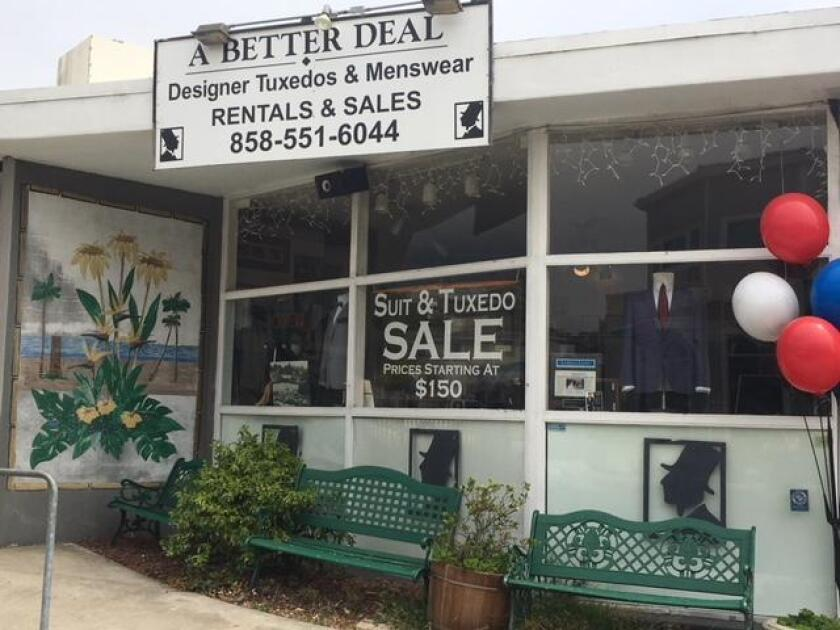A Better Deal Designer Tuxedos & Suits is at 369 Bird Rock Ave., off La Jolla Blvd. The store sells and rents tuxedos and suits, new or gently worn. (858) 551-6044. abetterdealtuxedo.com